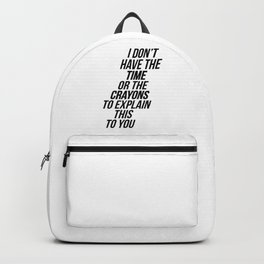 Sarcastic t-shirt for people that simple don't understand. Wear it on that special party. Funny Quot Backpack