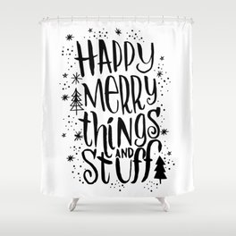 happy merry things & stuff Shower Curtain