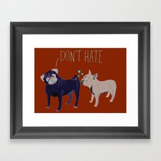 Don't Hate Framed Art Print
