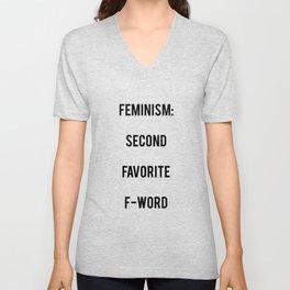 FEMINISM: Second Favorite F-Word Unisex V-Neck