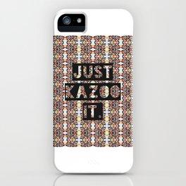 JUST KAZOO IT. iPhone Case
