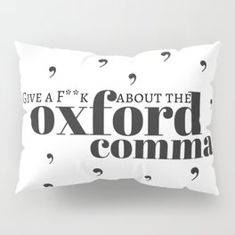 Grammarians Unite (Oxford Comma) Pillow Sham