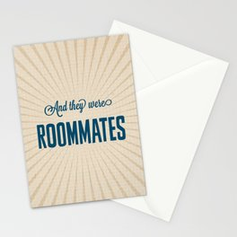 And They Were Roommates Stationery Cards