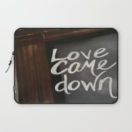 Love Came Down Laptop Sleeve
