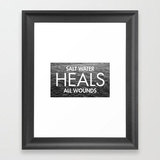 Salt Water Heals All Wounds Framed Art Print