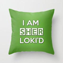 I Am Sher Loki'd Throw Pillow