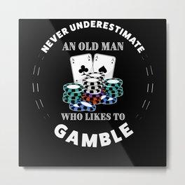 Old Man Gamble | Funny Gambling Gift Metal Print