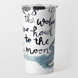 Raised by the Wolves We Howl to the moon, handlettering, watercolor Travel Mug