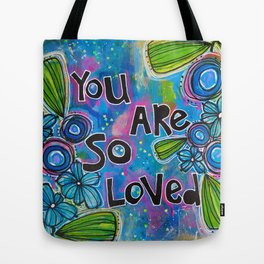 you are so loved Tote Bag