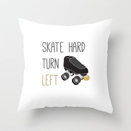 Skate Hard, Turn Left Throw Pillow
