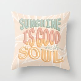 Sunshine Is Good for the Soul Throw Pillow
