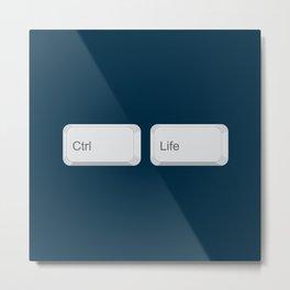 Ctrl + Life Metal Print
