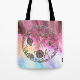 Everything Will Be OK Tote Bag
