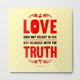 Love and Truth Metal Print