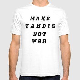 MAKE TAHDIG NOT WAR T-shirt