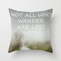 "tolkien Throw Pillows featuring ""Not all who wander are lost"".  J.R.R. Tolkien.  The Fellowship of the Ring by Guido Montañés"