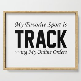 My Favorite Sport is Tracking My Online Orders Serving Tray