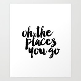 SALE - Oh The Places You'll Go, Baby Girl Nursery, School Quote, Inspirational Quote Art Print