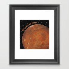 Migrate To Mars Framed Art Print