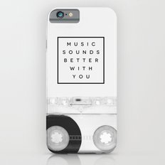 Music Sounds Better With You Slim Case iPhone 6s