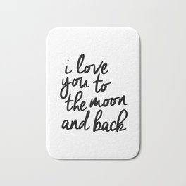 I Love You to the Moon and Back black-white kids room typography poster home wall decor canvas Bath Mat