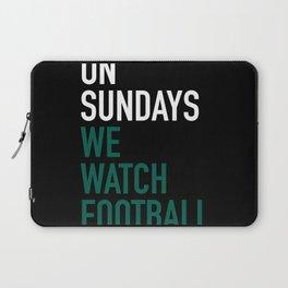 On Sundays We Watch Football Laptop Sleeve