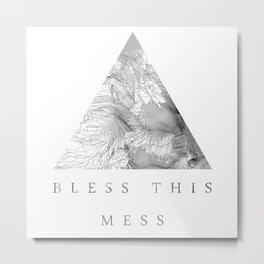 Bless this mess Metal Print