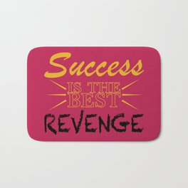Success is the BEST Revenge Bath Mat