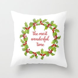 Christmas Holly Wreath The Most Wonderful Time Throw Pillow