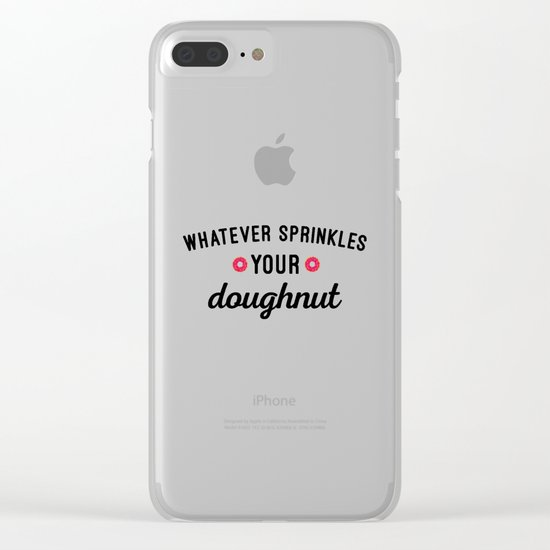 Sprinkle Your Doughnut Funny Quote Clear iPhone Case