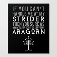 aragorn Canvas Prints featuring You Don't Deserve My Aragorn by of brimstone & fandom