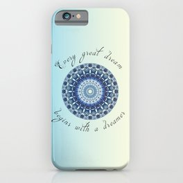 Inspirational quote - Every great dream begins with a dreamer  iPhone Case
