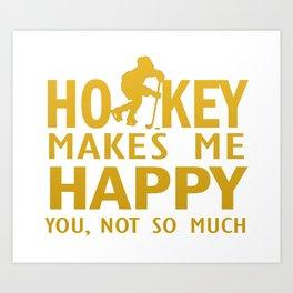 Hockey makes me happy Art Print
