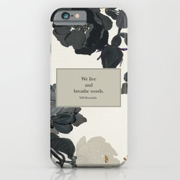 We live and breathe words. Will Herondale. Clockwork Prince. iPhone Case