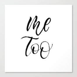 Me Too expressive brush lettering Canvas Print