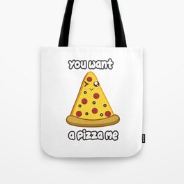 Wanna Pizza Tote Bag