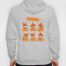 All The Fox I Give Hoody