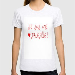 je suis une jolie fille- love,beauty,jolie,fille,heart,cute, amour,beautiful,women,girl T-shirt