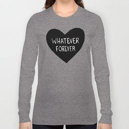 Whatever Forever Long Sleeve T-shirt