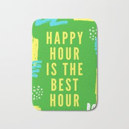 happy hour is the best hour Bath Mat