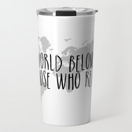 The World Belongs to those Who Read Travel Mug