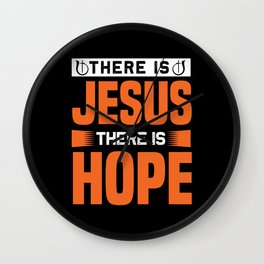Jesus There Is Hope! Wall Clock