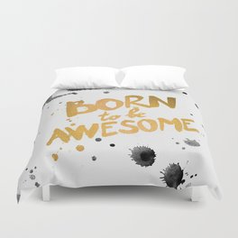 Born To be Awesome Duvet Cover