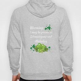 Warning Prone to Shenanigans and Malarkey T-Shirt Hoody