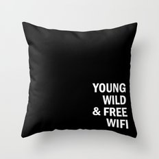 Young, wild and free wifi Throw Pillow