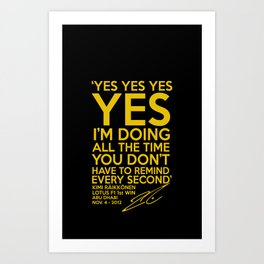 Kimi Raikkonen F1 Lotus I'm doing all the time Art Print