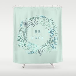 BE FREE - light blue Shower Curtain