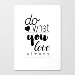Do what you love always Canvas Print