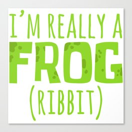 """Animal Frog Tee For Animal Lovers """"I'm Really A Frog (Ribbit)"""" T-shirt Design Reptile Tadpoles Pond Canvas Print"""