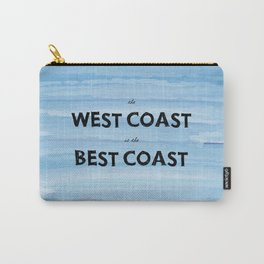West Coast is the Best Coast - Ocean Watercolor - California Oregon Washington Pacific Love   Carry-All Pouch